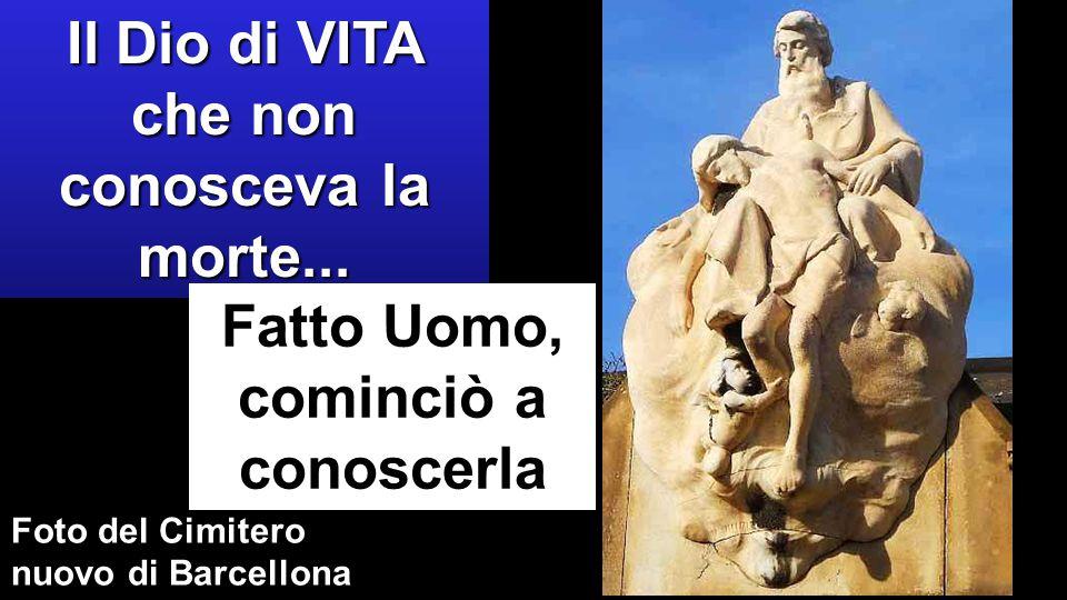 Foto del Cimitero nuovo di Barcellona Il Dio di VITA che non conosceva la morte...