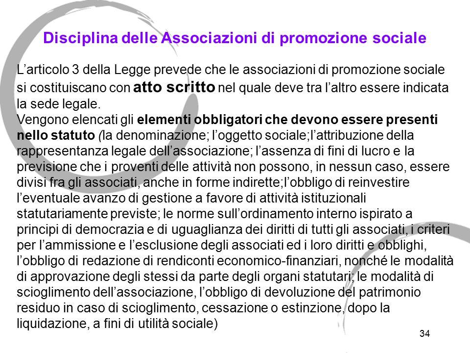 34 Disciplina delle Associazioni di promozione sociale L'articolo 3 della Legge prevede che le associazioni di promozione sociale si costituiscano con