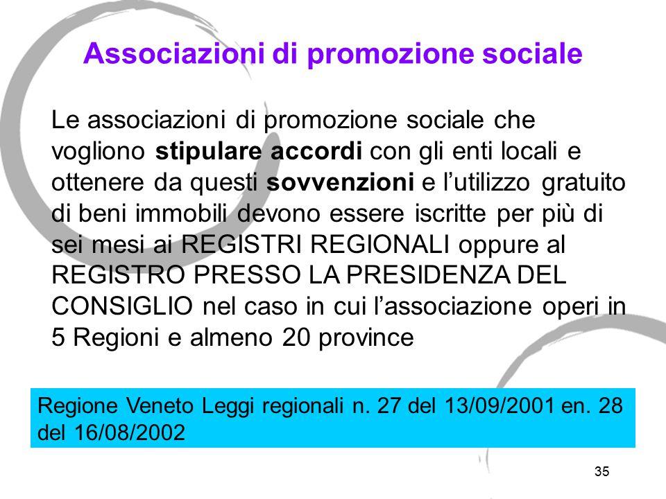 35 Associazioni di promozione sociale Le associazioni di promozione sociale che vogliono stipulare accordi con gli enti locali e ottenere da questi so