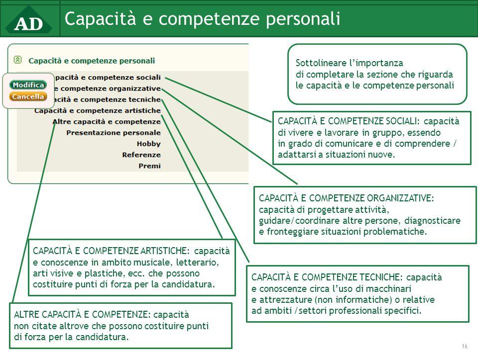 Capacità e competenze personali 16 CAPACITÀ E COMPETENZE ORGANIZZATIVE: capacità di progettare attività, guidare/coordinare altre persone, diagnostica