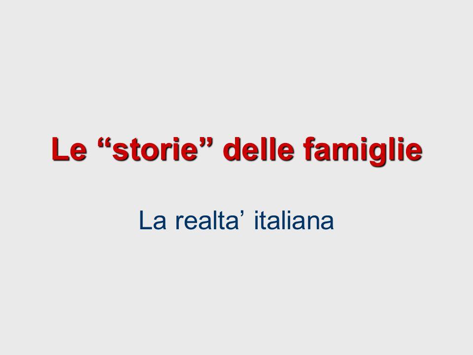"""Le """"storie"""" delle famiglie La realta' italiana"""