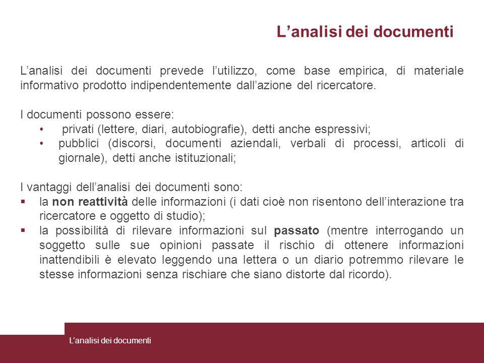 L'analisi dei documenti L'analisi dei documenti prevede l'utilizzo, come base empirica, di materiale informativo prodotto indipendentemente dall'azion