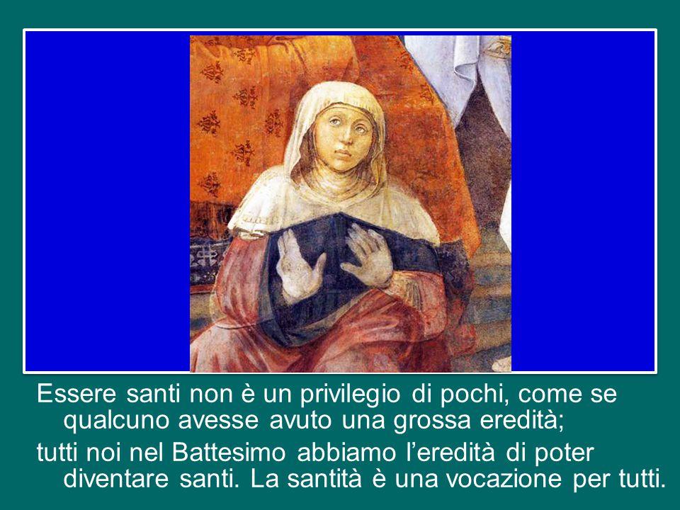 E i Santi si sono allontanati dal diavolo; i Santi sono uomini e donne che hanno la gioia nel cuore e la trasmettono agli altri.
