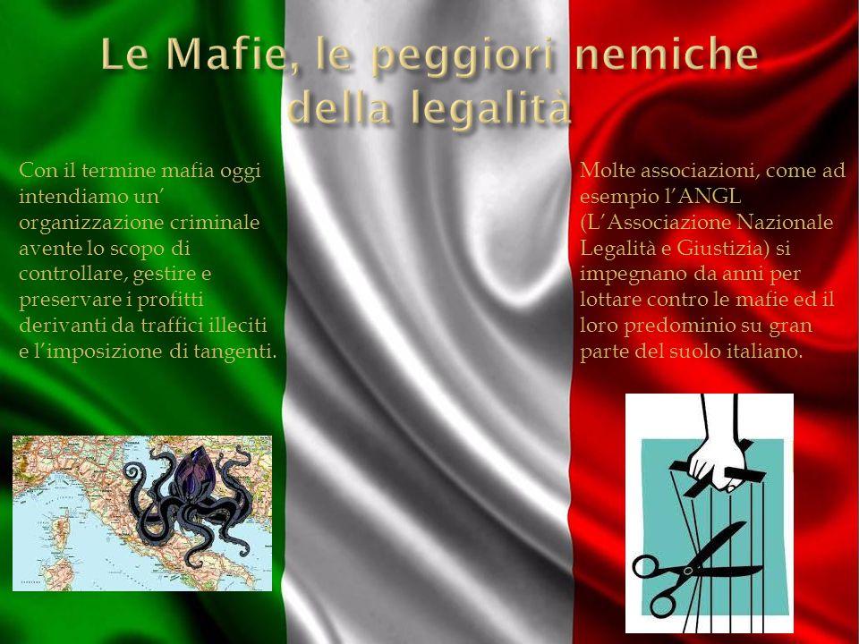 Con il termine mafia oggi intendiamo un' organizzazione criminale avente lo scopo di controllare, gestire e preservare i profitti derivanti da traffici illeciti e l'imposizione di tangenti.