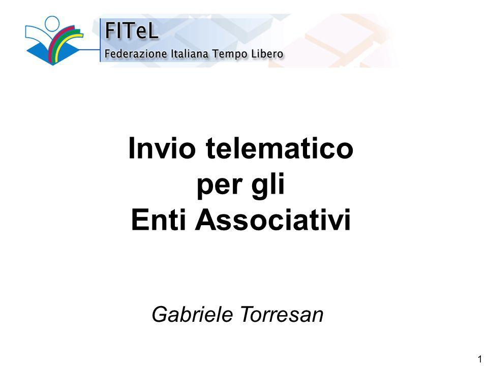 1 Invio telematico per gli Enti Associativi Gabriele Torresan