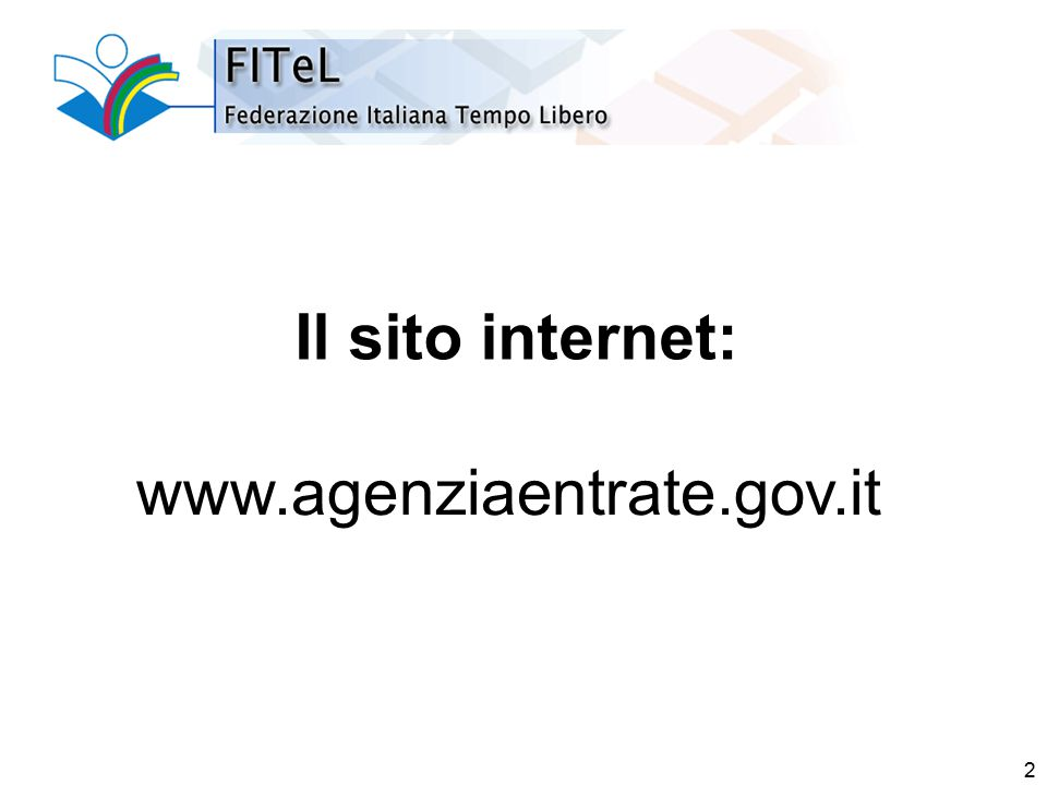 2 Il sito internet: www.agenziaentrate.gov.it
