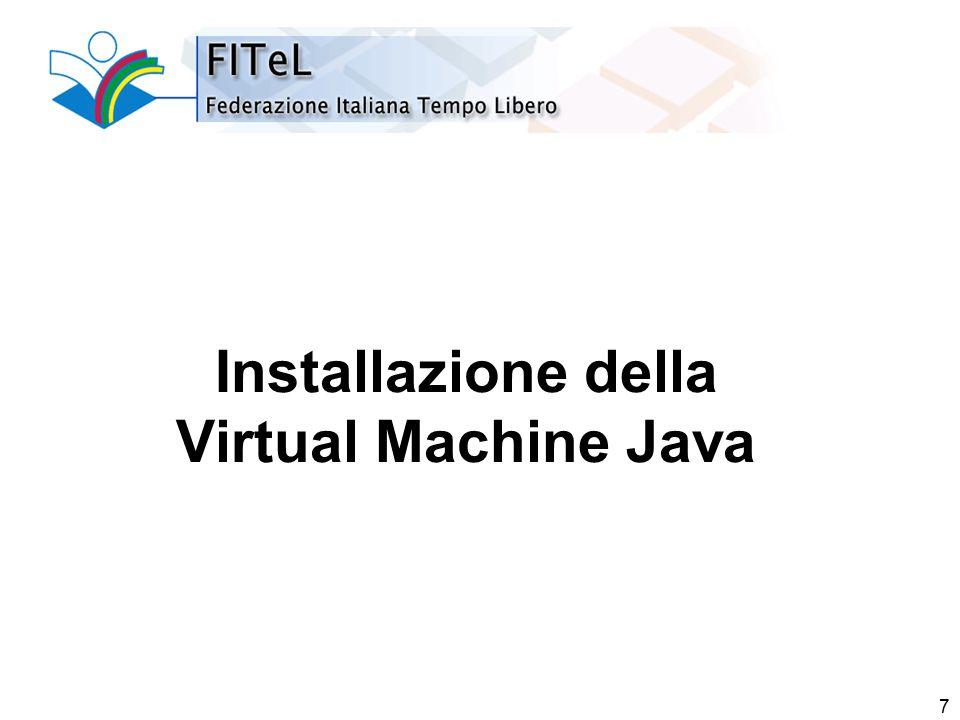 7 Installazione della Virtual Machine Java