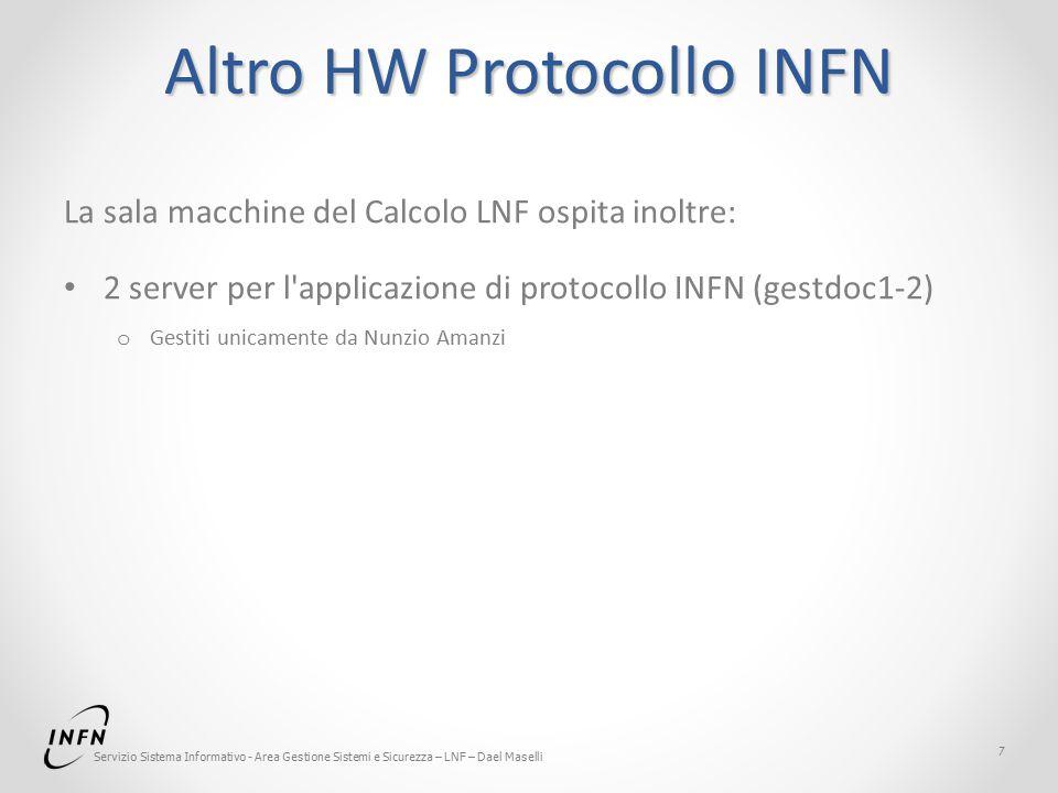 Servizio Sistema Informativo - Area Gestione Sistemi e Sicurezza – LNF – Dael Maselli Altro HW Protocollo INFN La sala macchine del Calcolo LNF ospita inoltre: 2 server per l applicazione di protocollo INFN (gestdoc1-2) o Gestiti unicamente da Nunzio Amanzi 7