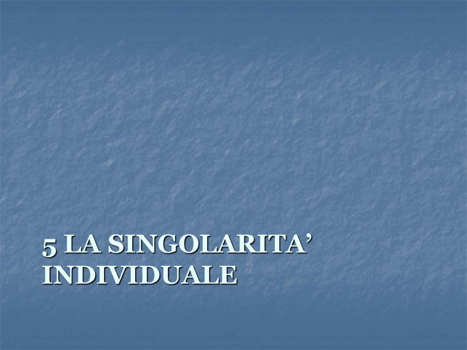 5 LA SINGOLARITA' INDIVIDUALE