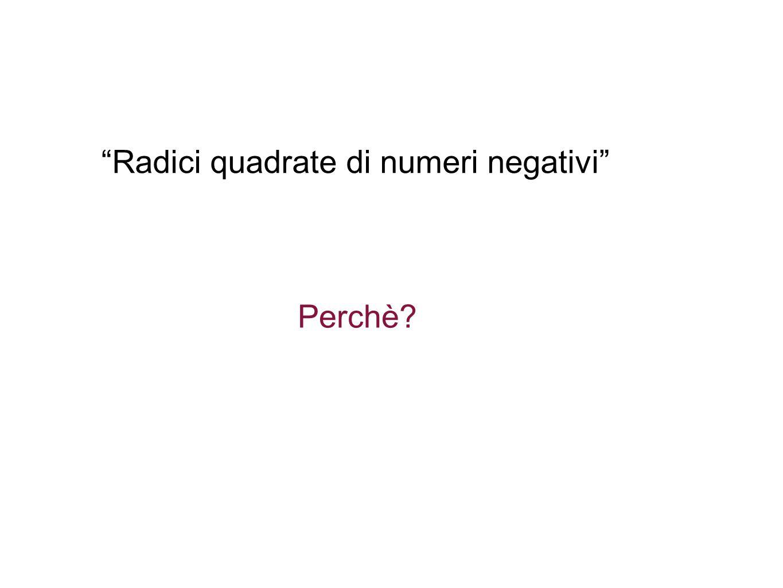 Radici quadrate di numeri negativi Perchè