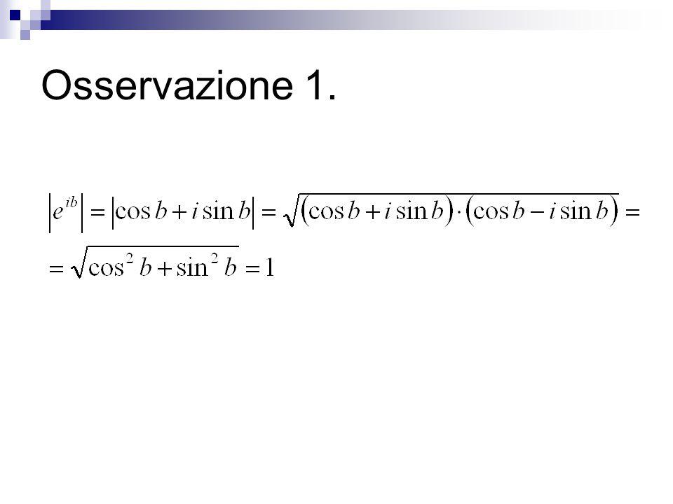 Osservazione 2. Se z = a+ib (a=Rez) Infatti: