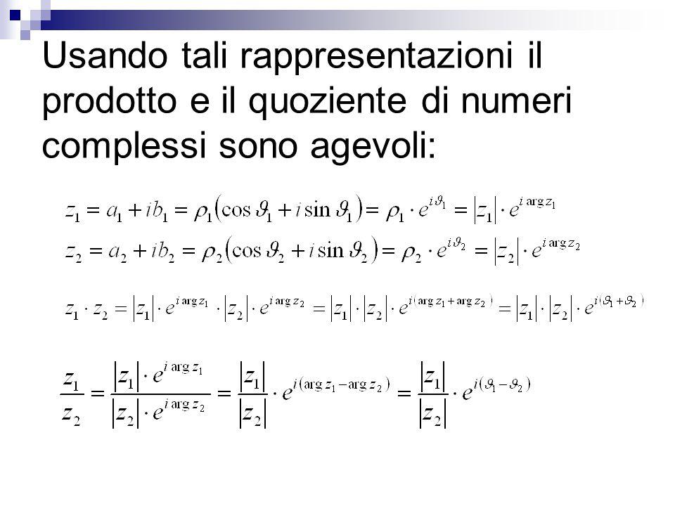 Usando tali rappresentazioni il prodotto e il quoziente di numeri complessi sono agevoli: