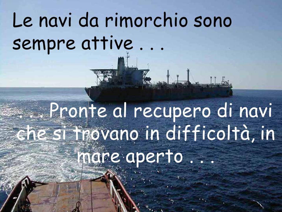 Le navi da rimorchio sono sempre attive......