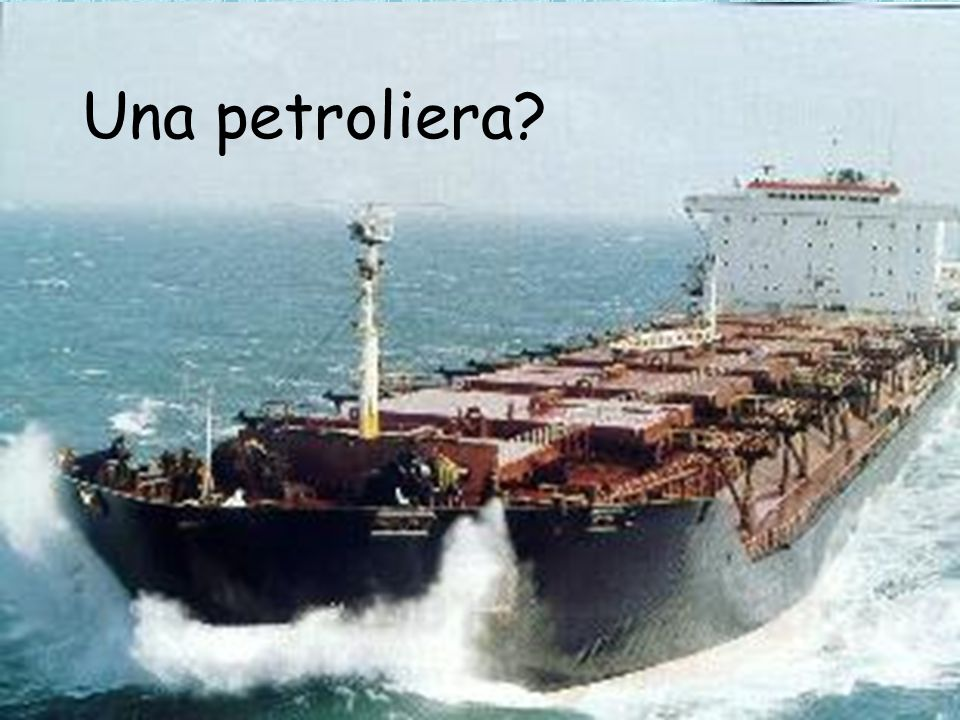 Una petroliera?