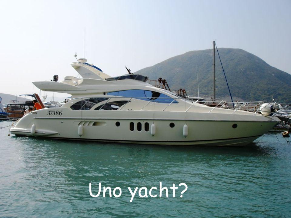 Uno yacht?