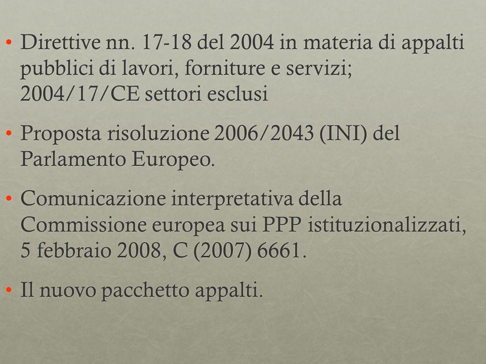 Direttive nn. 17-18 del 2004 in materia di appalti pubblici di lavori, forniture e servizi; 2004/17/CE settori esclusiDirettive nn. 17-18 del 2004 in