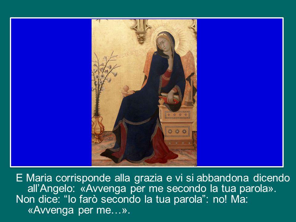 L'Angelo Gabriele chiama Maria «piena di grazia» (Lc 1,28) : in lei non c'è spazio per il peccato, perché Dio l'ha prescelta da sempre quale madre di