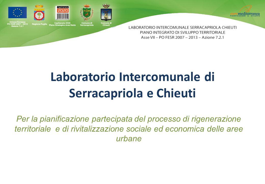 Laboratorio Intercomunale di Serracapriola e Chieuti Per la pianificazione partecipata del processo di rigenerazione territoriale e di rivitalizzazion