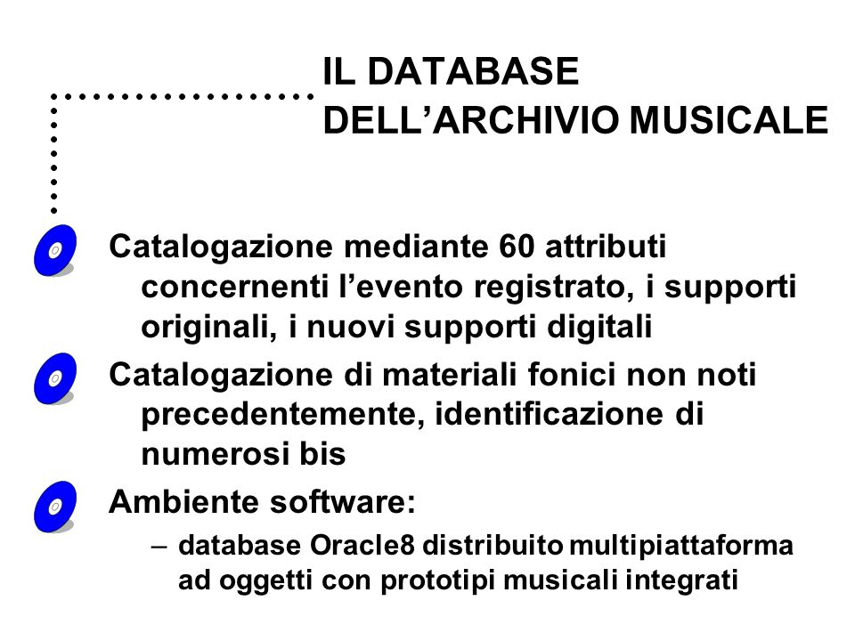 IL DATABASE DELL'ARCHIVIO MUSICALE Catalogazione mediante 60 attributi concernenti l'evento registrato, i supporti originali, i nuovi supporti digital