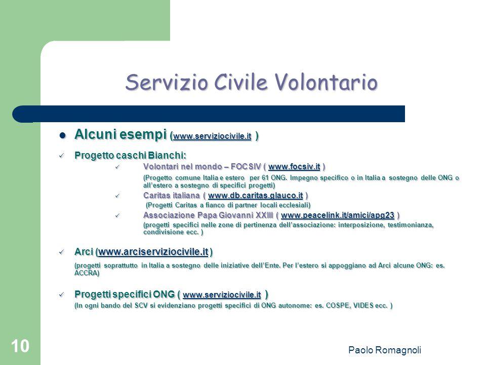 Paolo Romagnoli 10 Servizio Civile Volontario Alcuni esempi ( www.serviziocivile.it ) Alcuni esempi ( www.serviziocivile.it ) www.serviziocivile.it Pr