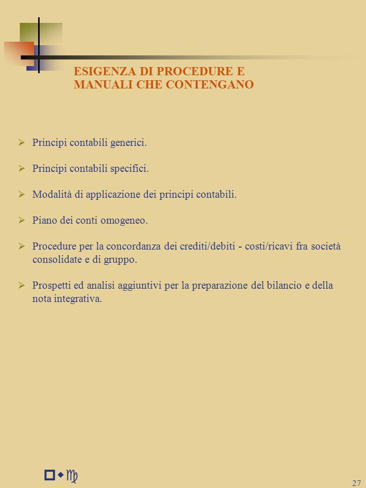 pwc 27 ESIGENZA DI PROCEDURE E MANUALI CHE CONTENGANO  Principi contabili generici.