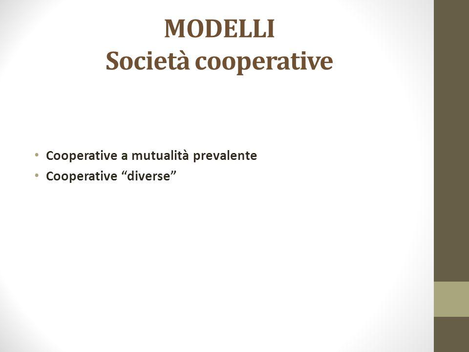 """MODELLI Società cooperative Cooperative a mutualità prevalente Cooperative """"diverse"""""""