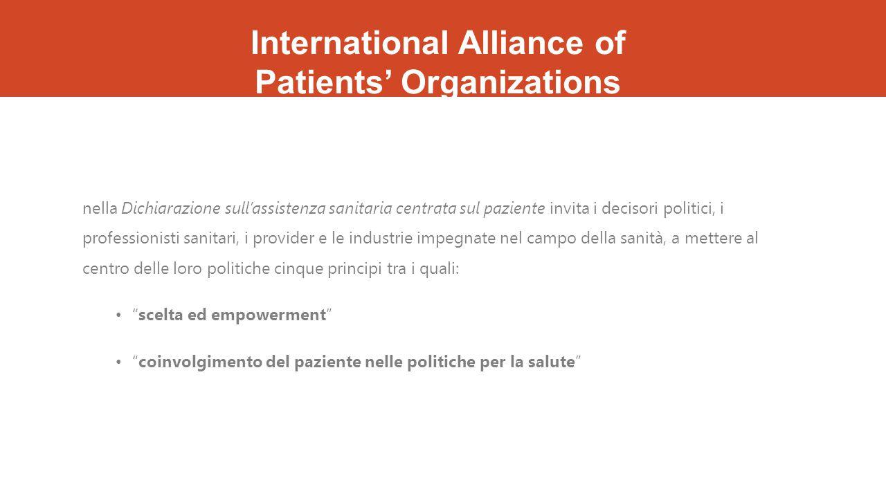 International Alliance of Patients' Organizations nella Dichiarazione sull'assistenza sanitaria centrata sul paziente invita i decisori politici, i pr