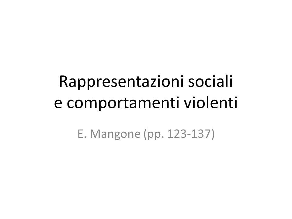 Rappresentazioni sociali e comportamenti violenti E. Mangone (pp. 123-137)