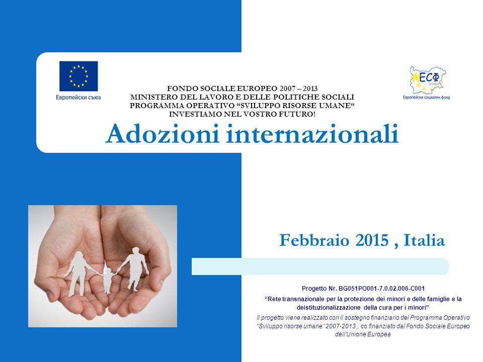 Febbraio 2015, Italia FONDO SOCIALE EUROPEO 2007 – 2013 MINISTERO DEL LAVORO E DELLE POLITICHE SOCIALI PROGRAMMA OPERATIVO SVILUPPO RISORSE UMANE INVESTIAMO NEL VOSTRO FUTURO.