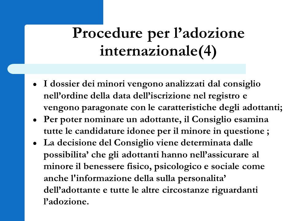 Procedure per l'adozione internazionale(4) ● I dossier dei minori vengono analizzati dal consiglio nell'ordine della data dell'iscrizione nel registro