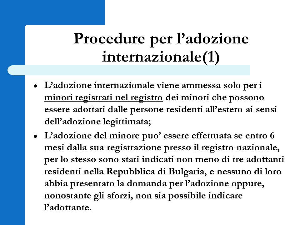 Procedure per l'adozione internazionale(1) ● L'adozione internazionale viene ammessa solo per i minori registrati nel registro dei minori che possono