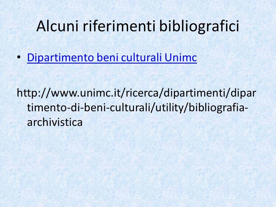 Alcuni riferimenti bibliografici Dipartimento beni culturali Unimc http://www.unimc.it/ricerca/dipartimenti/dipar timento-di-beni-culturali/utility/bi