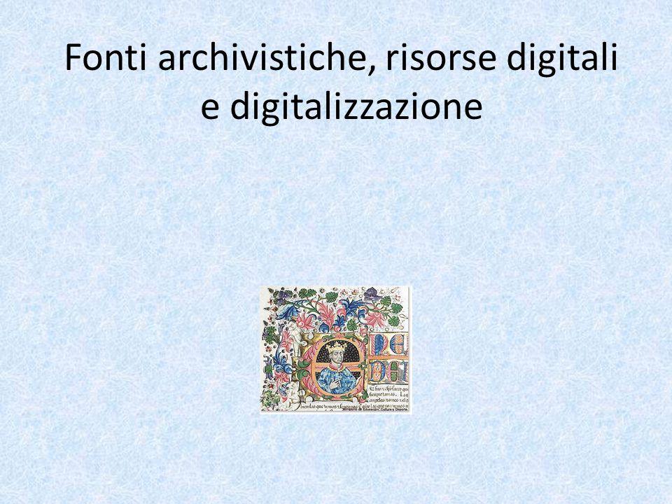 Fonti archivistiche, risorse digitali e digitalizzazione