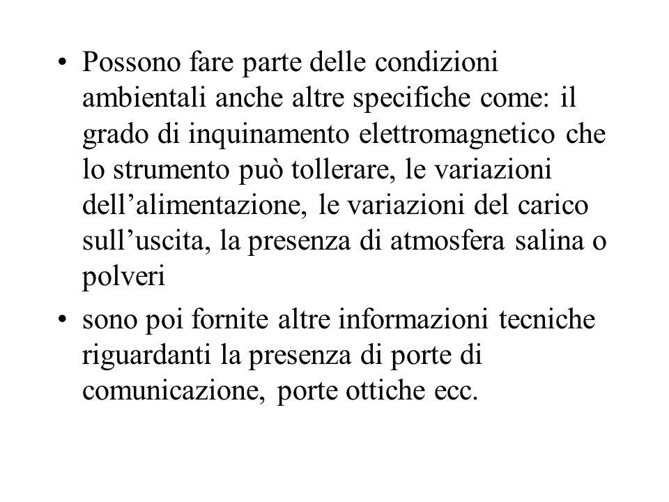 Possono fare parte delle condizioni ambientali anche altre specifiche come: il grado di inquinamento elettromagnetico che lo strumento può tollerare,