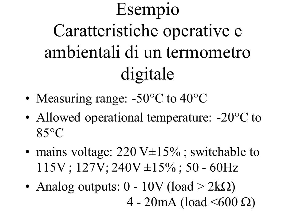 Zero - drift x lettura attuale nominale Es: un voltmetro sensibile alla temperatura presenta zero drift 0.5 V/°C