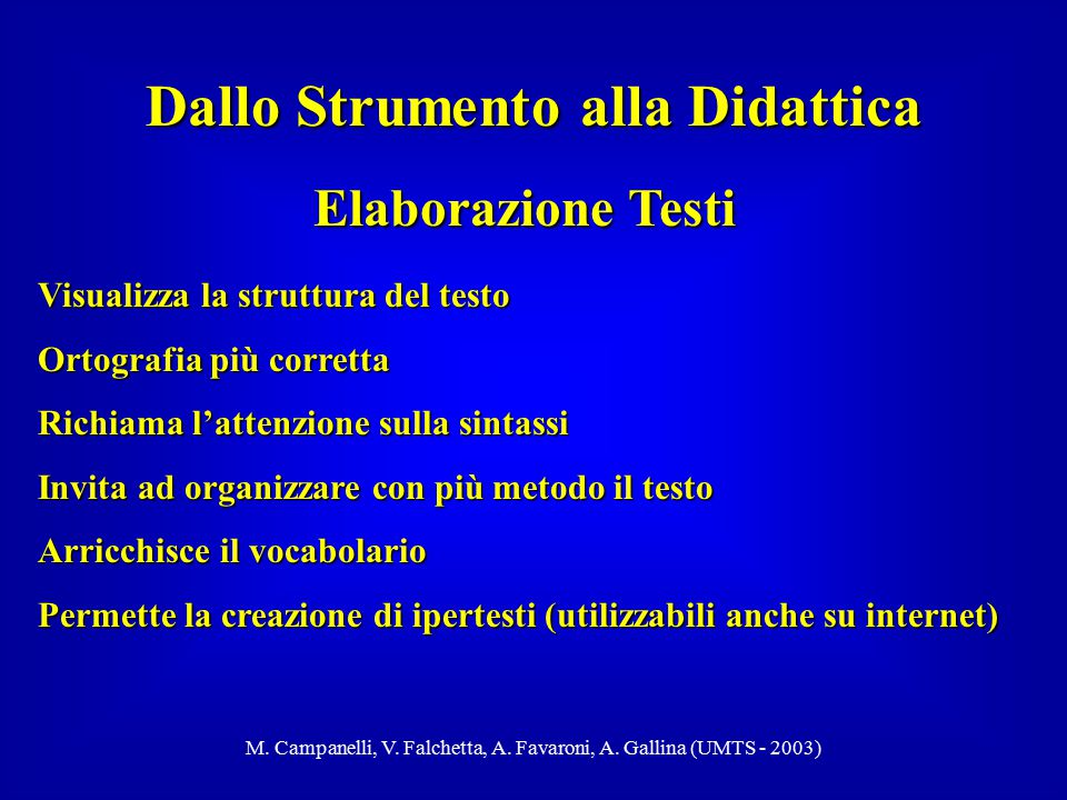 M. Campanelli, V. Falchetta, A. Favaroni, A. Gallina (UMTS - 2003) Dallo Strumento alla Didattica Elaborazione Testi Visualizza la struttura del testo