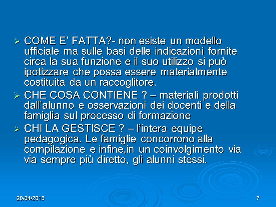 20/04/20157  COME E' FATTA - non esiste un modello ufficiale ma sulle basi delle indicazioni fornite circa la sua funzione e il suo utilizzo si può ipotizzare che possa essere materialmente costituita da un raccoglitore.