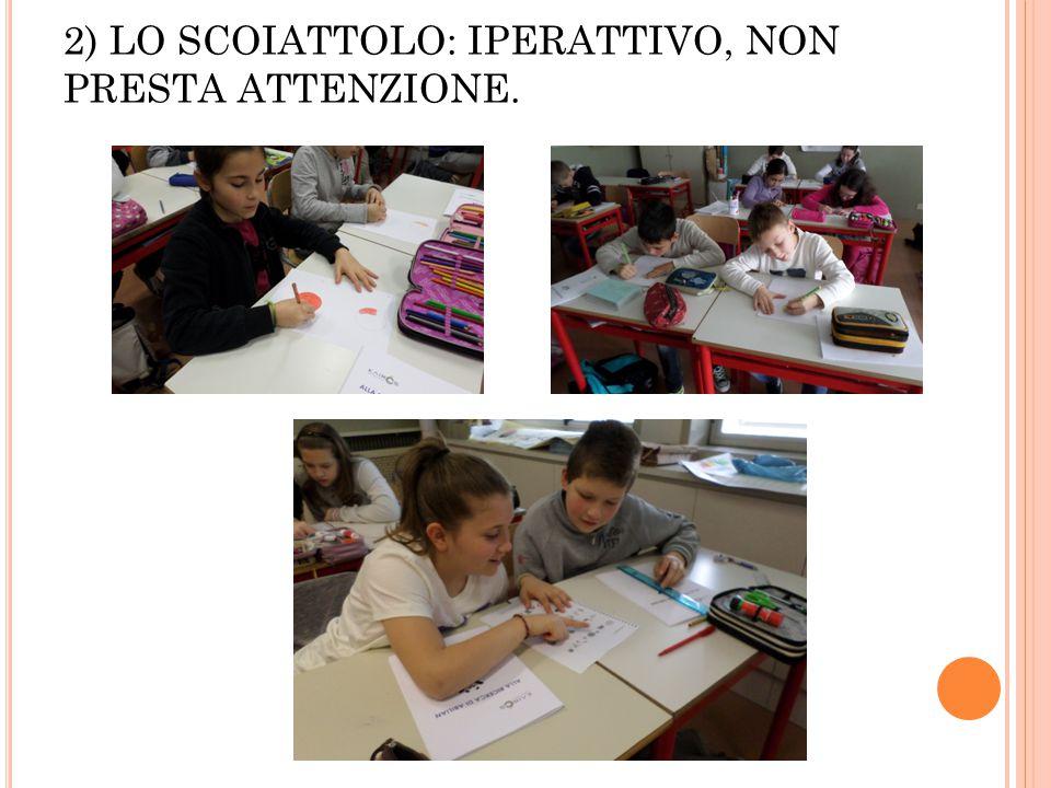 2) LO SCOIATTOLO: IPERATTIVO, NON PRESTA ATTENZIONE.