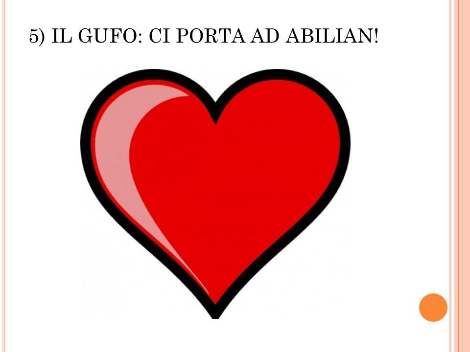 5) IL GUFO: CI PORTA AD ABILIAN!