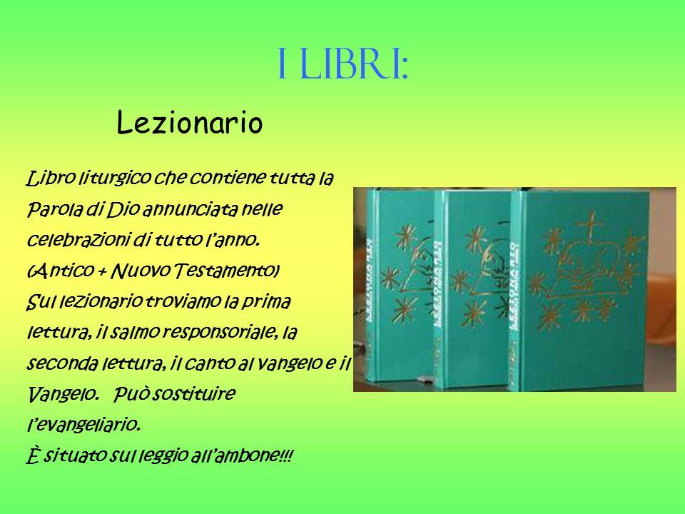 Rituale Libri che contengono i riti per la celebrazione dei sacramenti.