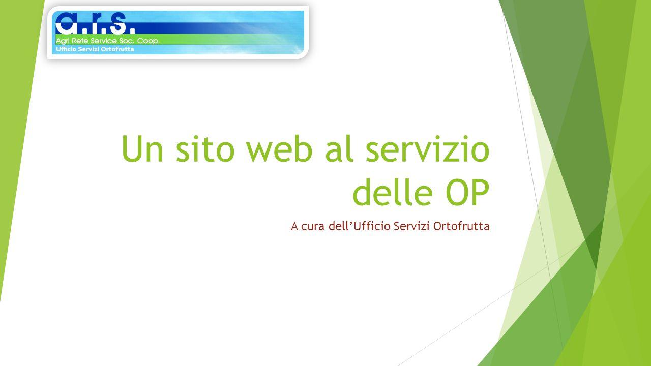 Un sito web al servizio delle OP A cura dell'Ufficio Servizi Ortofrutta
