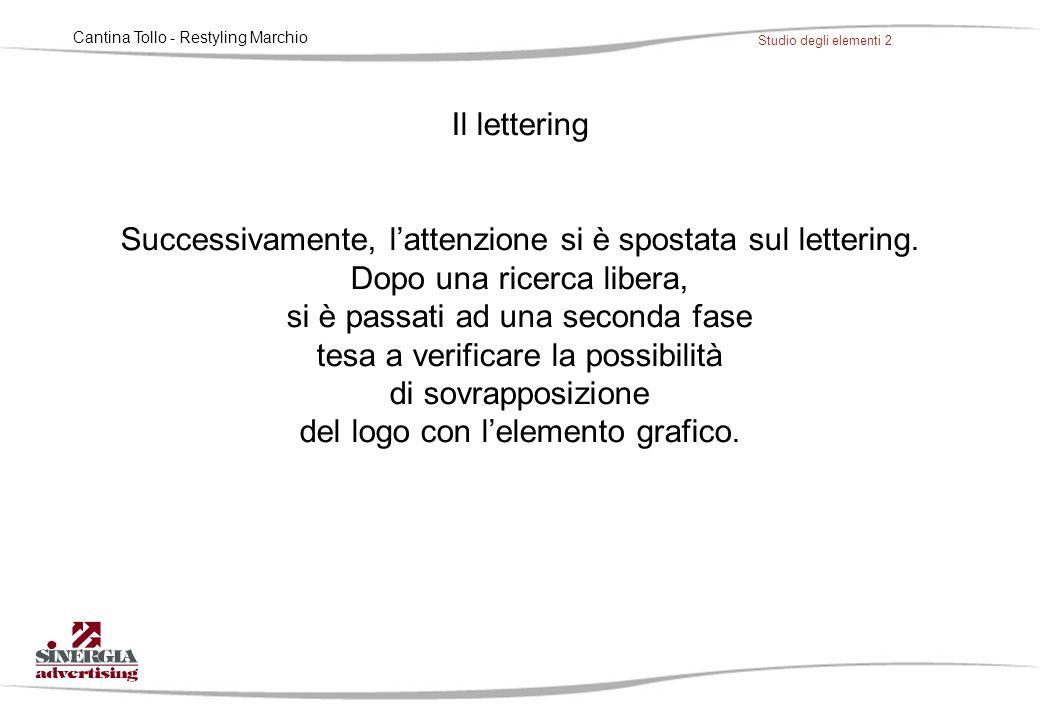 Cantina Tollo - Restyling Marchio Studio degli elementi 2 Il lettering Successivamente, l'attenzione si è spostata sul lettering. Dopo una ricerca lib