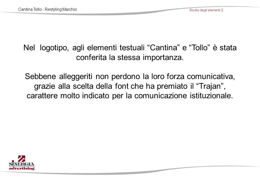 Cantina Tollo - Restyling Marchio Studio degli elementi 2 Nel logotipo, agli elementi testuali Cantina e Tollo è stata conferita la stessa importanza.