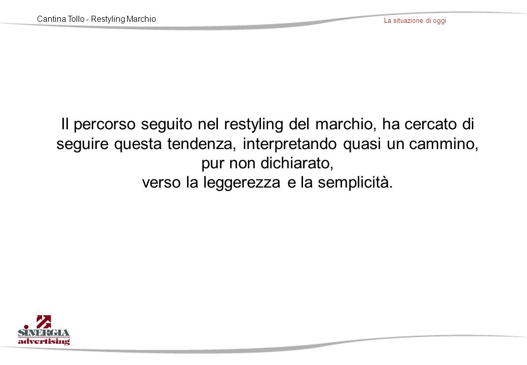 Cantina Tollo - Restyling Marchio Studio degli elementi 1 Il marchio Cantina Tollo si compone dei seguenti elementi: - un elemento grafico; - un logotipo; - un claim.