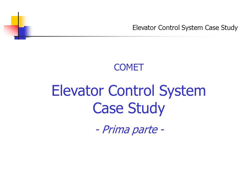 COMET Elevator Control System Case Study - Prima parte - Elevator Control System Case Study