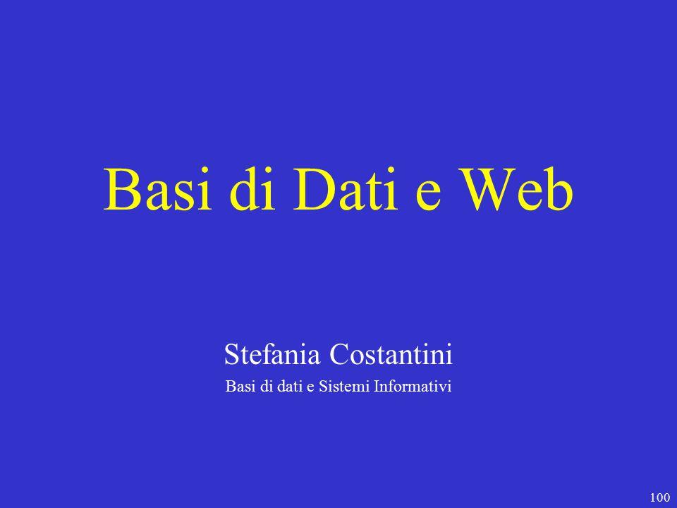 100 Basi di Dati e Web Stefania Costantini Basi di dati e Sistemi Informativi