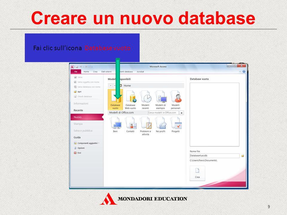 Creare un nuovo database Fai clic sull'icona Database vuoto 9