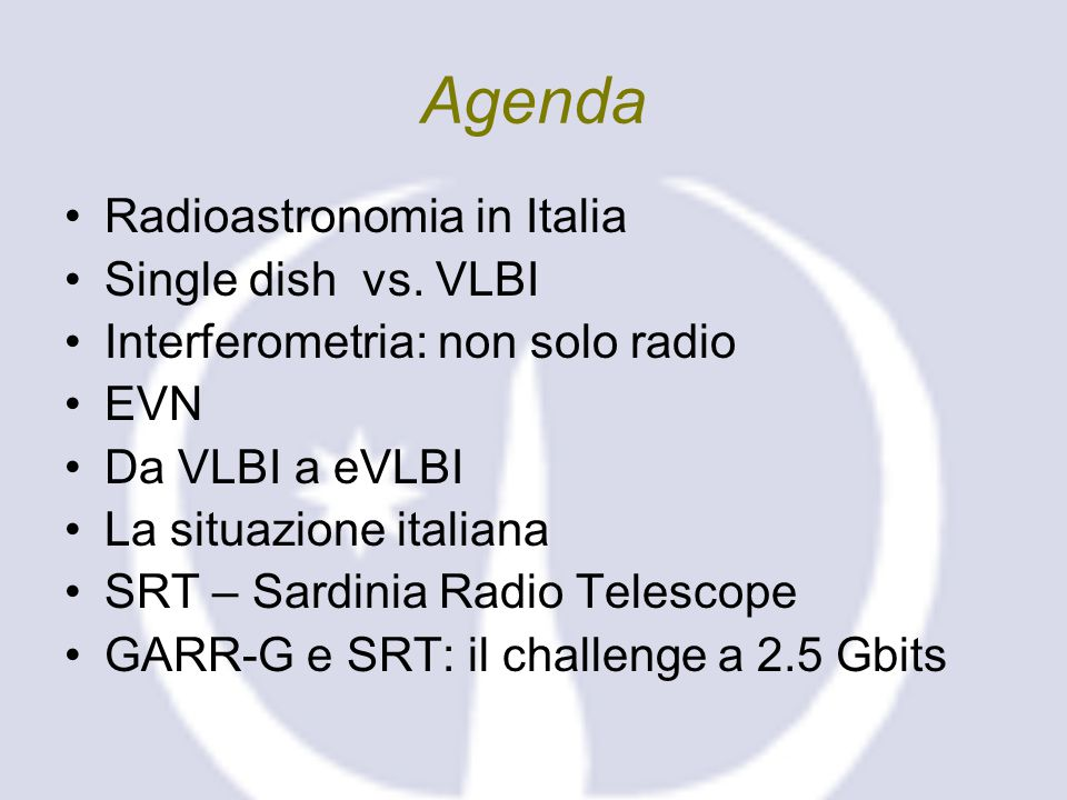 INFN Wokshop 2004 Calcolo & Reti , Sant Elmo Beach Hotel 23 Agenda Radioastronomia in Italia Single dish vs.