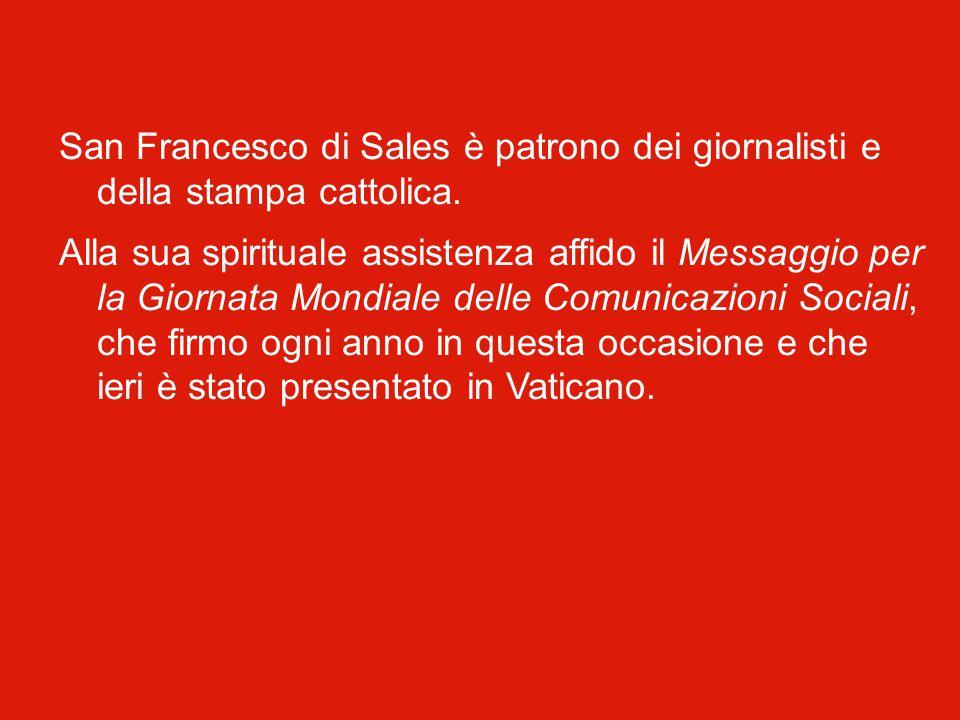 Infine, cari amici, desidero ricordare la figura di san Francesco di Sales, la cui memoria liturgica ricorre il 24 gennaio. Nato in Savoia nel 1567, e