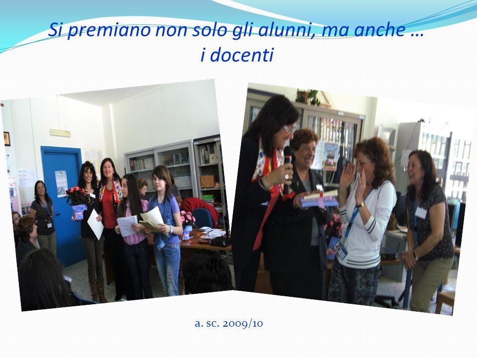 Si premiano non solo gli alunni, ma anche … i docenti a. sc. 2009/10